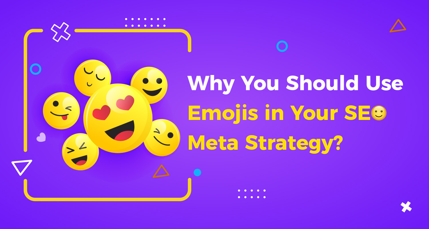 Why You Should Use Emojis In Your SEO Meta Strategy